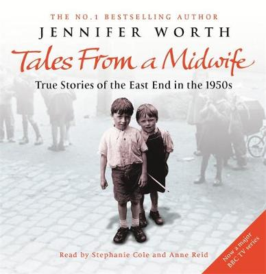 "Tales from a Midwife: ""Call the Midwife"", ""Shadows of the Workhouse"", ""Farewell to the East End"": True Stories of the East End in the 1950s (CD-Audio)"