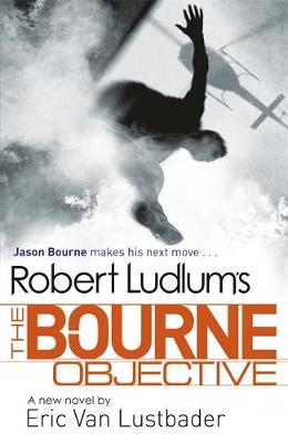 Robert Ludlum's The Bourne Objective - Jason Bourne (Paperback)