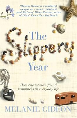 The Slippery Year: How One Woman Found Happiness in Everyday Life (Paperback)