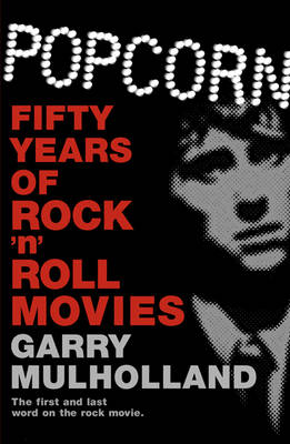Popcorn: Fifty Years of Rock 'n' Roll Movies (Paperback)