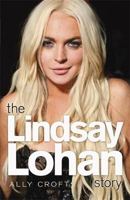 The Lindsay Lohan Story: The Biography (Paperback)