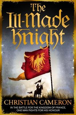 The Ill-Made Knight - Chivalry 1 (Paperback)