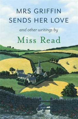 Mrs Griffin Sends Her Love: And Other Writings (Hardback)