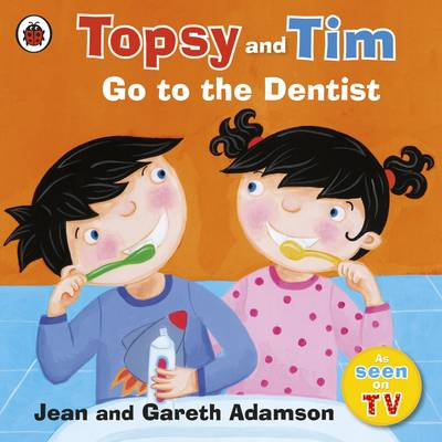 Go to the Dentist - Topsy & Tim No. 21 (Paperback)