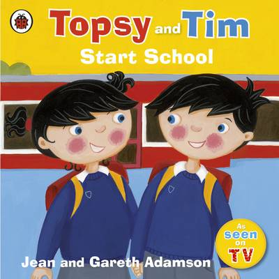 Start School - Topsy & Tim No. 44 (Paperback)