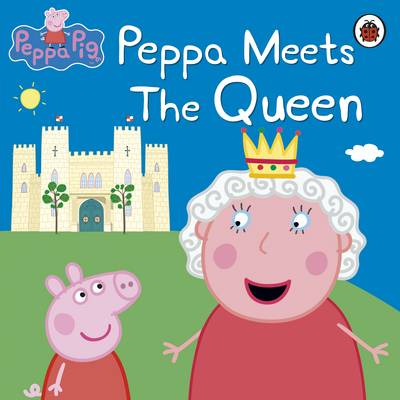 Peppa Pig: Peppa Meets the Queen - Peppa Pig (Paperback)