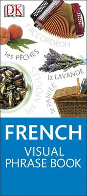 French Visual Phrase - Eyewitness Travel Visual Phrase Book (Paperback)