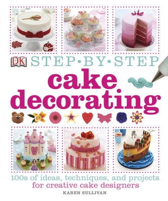 Step-by-Step Cake Decorating (Hardback)
