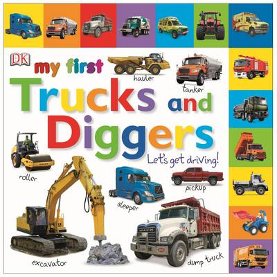 My First Trucks and Diggers Let's Get Driving - My First Board Book (Board book)