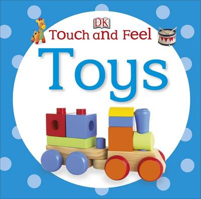 Touch and Feel Toys - DK Touch & Feel (Board book)