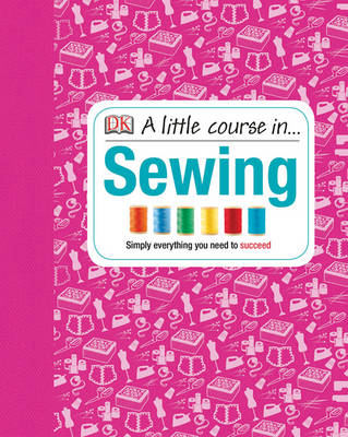 A Little Course in Sewing (Hardback)