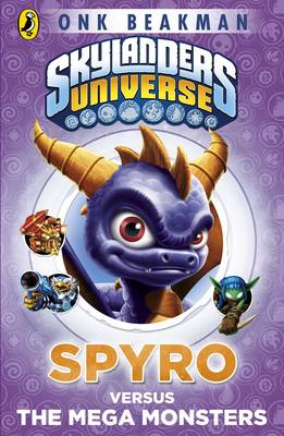 Skylanders Mask of Power: Spyro Versus the Mega Monsters: Book 1 - Skylanders (Paperback)