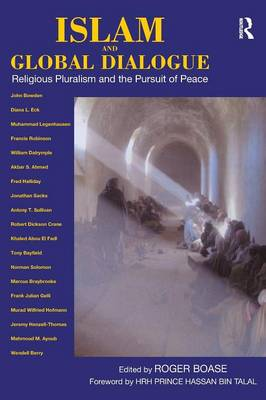 Islam and Global Dialogue: Religious Pluralism and the Pursuit of Peace (Paperback)
