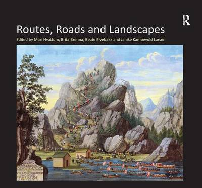 Routes, Roads and Landscapes (Hardback)