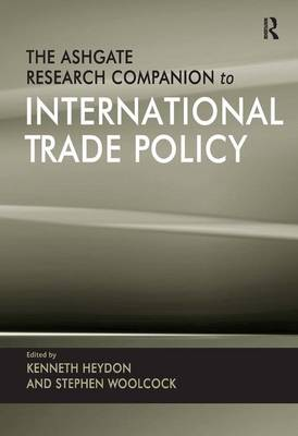 The Ashgate Research Companion to International Trade Policy (Hardback)