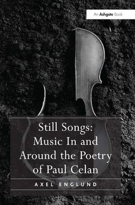 Still Songs: Music in and Around the Poetry of Paul Celan (Hardback)