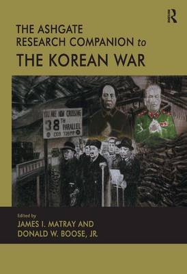 The Ashgate Research Companion to the Korean War (Hardback)