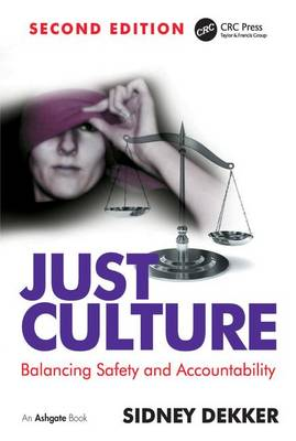 Just Culture: Balancing Safety and Accountability (Paperback)