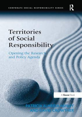 Territories of Social Responsibility: Opening the Research and Policy Agenda - Corporate Social Responsibility Series (Hardback)