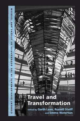 Travel and Transformation - Current Developments in the Geographies of Leisure and Tourism (Hardback)
