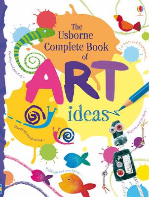 Complete Book of Art Ideas - Usborne Art Ideas (Spiral bound)