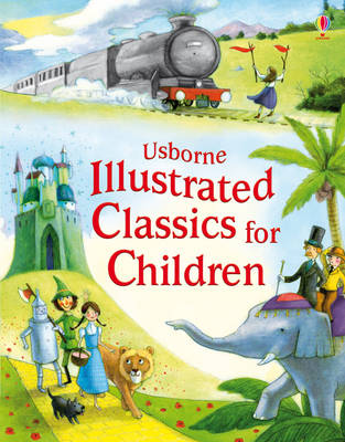 Illustrated Classics for Children - Illustrated Story Collections (Hardback)