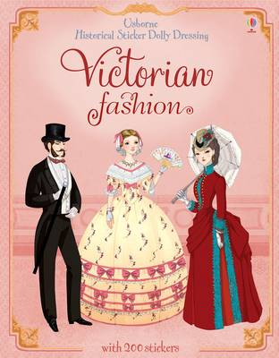 Historical Sticker Dolly Dressing Victorian Fashion - Usborne Historical Sticker Dolly Dressing (Paperback)