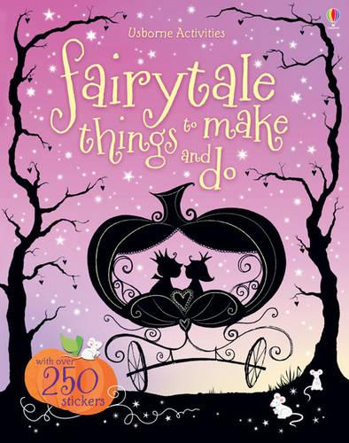 Fairytale Things to Make and Do - Usborne Things to Make and Do (Paperback)
