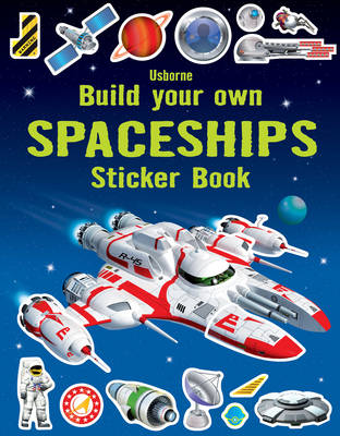 Build Your Own Spaceships Sticker Book - Build Your Own (Paperback)