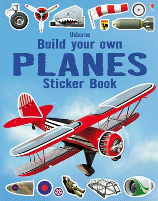 Build Your Own Planes Sticker Book - Build Your Own Sticker Books (Paperback)