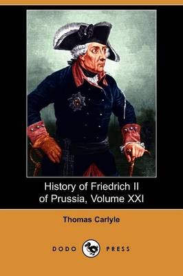History of Friedrich II of Prussia, Volume 21 (Paperback)
