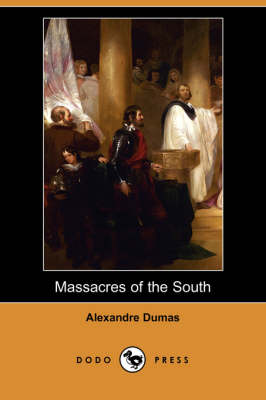 Massacres of the South (Dodo Press) (Paperback)
