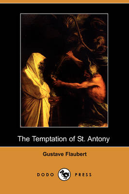 The Temptation of St. Antony (Dodo Press) (Paperback)