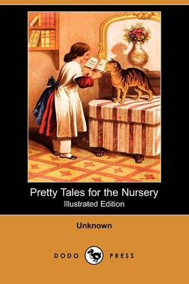 Pretty Tales for the Nursery (Illustrated Edition) (Dodo Press) (Paperback)