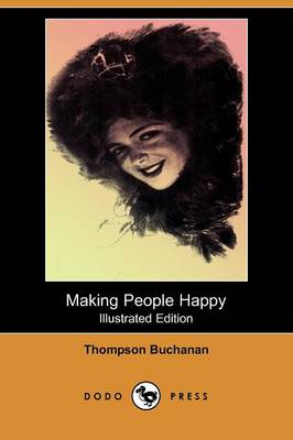 Making People Happy (Illustrated Edition) (Dodo Press) (Paperback)