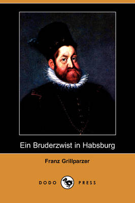 Ein Bruderzwist in Habsburg (Dodo Press) (Paperback)