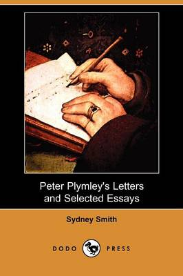 Peter Plymley's Letters and Selected Essays (Dodo Press) (Paperback)