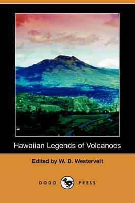 Hawaiian Legends of Volcanoes (Dodo Press) (Paperback)