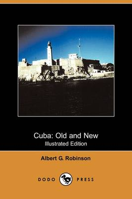 Cuba: Old and New (Illustrated Edition) (Dodo Press) (Paperback)