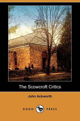 The Scowcroft Critics (Dodo Press) (Paperback)