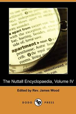 The Nuttall Encyclopaedia, Volume IV: Q-Z (Dodo Press) (Paperback)