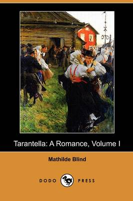 Tarantella: A Romance, Volume I (Dodo Press) (Paperback)