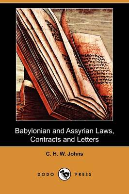 Babylonian and Assyrian Laws, Contracts and Letters (Dodo Press) (Paperback)