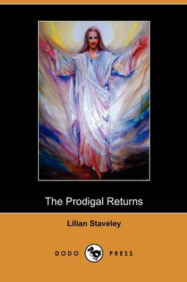 The Prodigal Returns (Dodo Press) (Paperback)