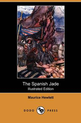 The Spanish Jade (Illustrated Edition) (Dodo Press) (Paperback)