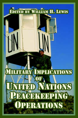 Military Implications of United Nations Peacekeeping Operations (Paperback)
