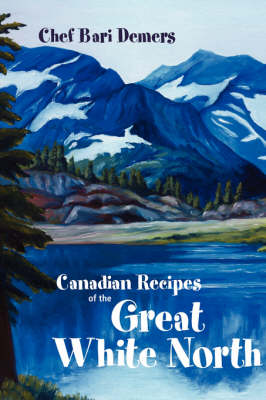 Canadian Recipes of the Great White North (Paperback)