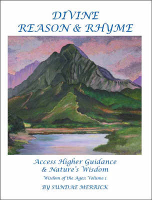 Divine Reason and Rhyme: Access Higher Guidance and Nature's Wisdom (Paperback)