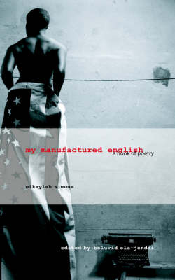 My Manufactured English: A Book of Poetry (Paperback)