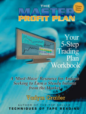 The Master Profit Plan: Your 5-step Trading Plan Workbook (Paperback)